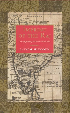 Imprint of the Raj: How Fingerprinting was Born in Colonial India