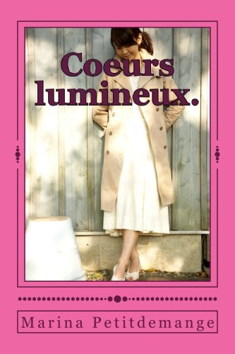Coeurs lumineux. (French Edition)