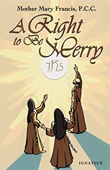 A Right To Be Merry by [Francis, Mother Mary]