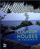 Country Houses in Colombia, Alberto Saldarriaga Roa, 958815667X