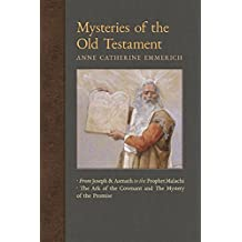 Mysteries of the Old Testament: From Joseph and Asenath to the Prophet Malachi & The Ark of the Covenant and Mystery of the Promise