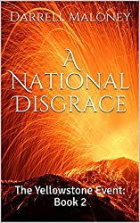 A National Disgrace: The Yellowstone Event: Book 2