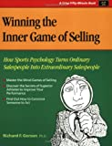 Winning the Inner Game of Selling : How Sports Psychology Turns Ordinary Salespeople into Extraordinary Salespeople, Richard Gerson, 1560525363