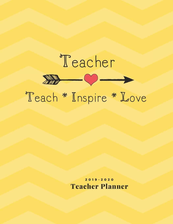 Teacher Teach Inspire Love 2019-2020 Teacher Planner: Yellow ...