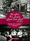 Oh No! Its Local Rock and Roll.... But I Like It!: A Fond Look Back at the Roots of Rock and Roll in Exeter