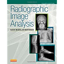 Radiographic Image Analysis, 4e: Written by Kathy McQuillen Martensen, 2015 Edition, (4th Edition) Publisher: Saunders [Hardcover]
