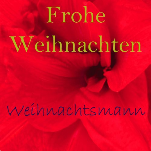frohe weihnachten by weihnachtsmann on amazon music. Black Bedroom Furniture Sets. Home Design Ideas