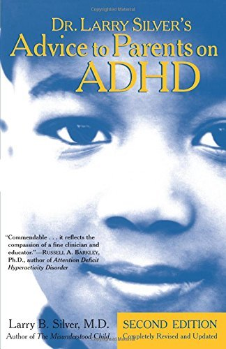 Dr. Larry Silver's Advice to Parents on ADHD: Second Edition by Larry B. Silver M.D. (1999-06-01)