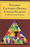 Teaching Culturally Diverse College Students in a Pluralistic Society 9781556053436