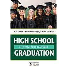 High School Graduation: K-12 Strategies That Work
