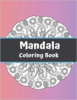 Mandala Coloring Book: Simple Coloring Book, Stress Less ...