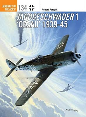 Jagdgeschwader 1 'Oesau' Aces 1939-45 (Aircraft of the Aces)