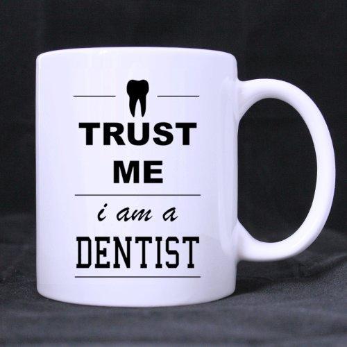 """White Ceramic Mug With Cute Design Tooth """" TRUST ME I'm a DENTIST """",Simple White Mug Coffee Mug 11 Ounces Unique Gift Choice"""