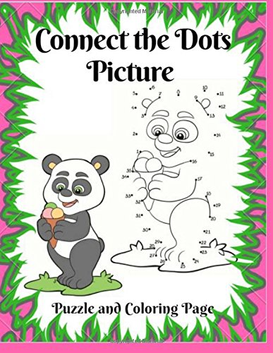 Connect The Dots Picture Puzzle and Coloring Page: Connect The Dots For Kids, Activity Book for Kids: Mazes, Coloring, Dot to Dot, Word Search, and More (Activity Book for Kids)
