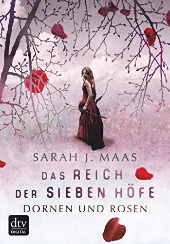 Das Reich der sieben Höfe 1 - Dornen und Rosen: Roman (German Edition)