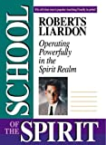 The School of the Spirit, Roberts Liardon, 0884193608