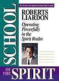 The School of the Spirit, Roberts Liardon, 0884193608