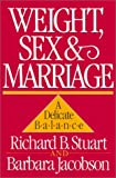 Weight, Sex, and Marriage, Richard B. Stuart and Barbara Jacobson, 0898620600
