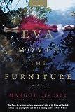 Eva Moves the Furniture, Margot Livesey, 0312421036