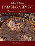 Data Management : Databases and Organizations, Watson, Richard T., 0471347116