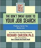 The Don't Sweat Guide to Your Job Search: Finding a Career You Really Love