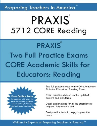 PRAXIS 5712 CORE Reading: Core Academic Skills for Educators: Reading 5712