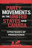 Party Movements in the United States and Canada, Mildred A. Schwartz, 0742539679