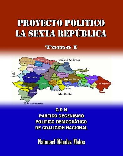 Proyecto Político La Sexta República – Tomo I (WIE nº 24401) por Natanael Méndez Matos,Windmills Editions