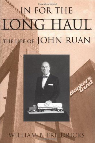 in-for-the-long-haul-the-life-of-john-ruan