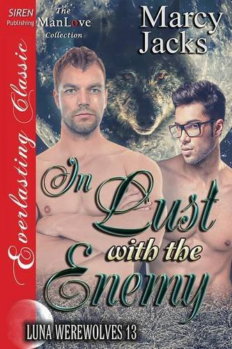 Read Online In Lust with the Enemy [Luna Werewolves 13] (Siren Publishing Everlasting Classic Manlove) pdf epub