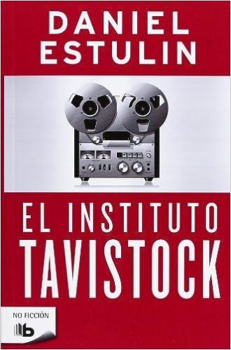El instituto Tavistock (No ficción): Amazon.es: Estulin, Daniel: Libros