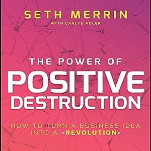 The Power of Positive Destruction Audiobook