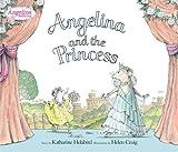Angelina and the Princess, Katharine Holabird, 0670060852