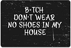 Bitch Don't wear no Shoes in My House Funny Doormat Custom Home Living Decor Housewares Rugs and Mats State Indoor Gift Ideas Washable Fabric Top 23.6