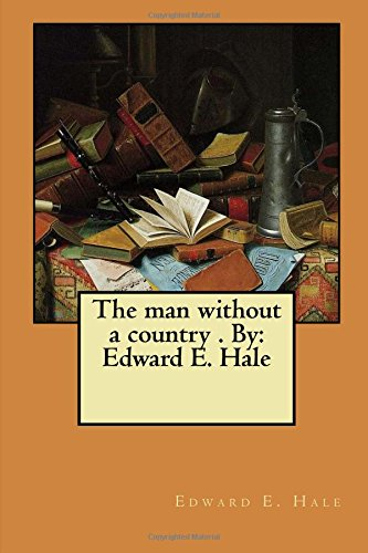 Download The man without a country . By:  Edward E. Hale ebook