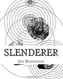 Slenderer, Jay Snodgrass, 1495276473