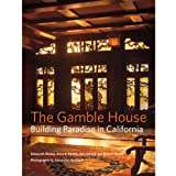 img - for The Gamble House: Building Paradise in California book / textbook / text book
