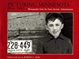 Picturing Minnesota, 1936-1943, Robert L. Reid, 0873512480