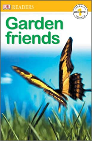 Garden Friends (DK Readers, Pre -- Level 1)