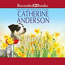 Spring Forward: A Mystic Creek Novel Audiobook by Catherine Anderson Narrated by Kate Turnbull