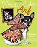 Wearable Arf: 16 Fabulous Fashions for Your Darling Dog