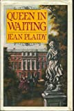Queen in Waiting, Jean Plaidy, 0399131019