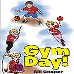 Gym Day! | Bill Cooper