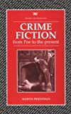 img - for Crime Fiction From Poe to the Present: A Historical and Critical Introduction to Crime Fiction from Edgar Allan Poe's First Detective Story to the Present Day (Writers and their Work) book / textbook / text book