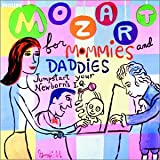 Mozart for Mommies and Daddies - Jumpstart your Newborn's IQ