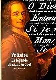Voltaire : La Légende de saint Arouet
