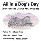 All in a Dog's Day, Adam J. Foutz, 1492363952