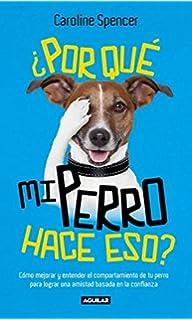 ¿Por qué mi perro hace eso? (Spanish Edition)