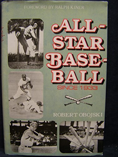 All-Star Baseball Since 1933 by Robert Obojski (1980-07-02)