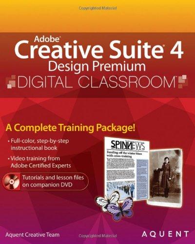 Adobe Creative Suite 4 Design Premium Digital Classroom, (Book and Video Training)